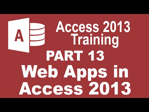 Access 2013 for Beginners Part 13: Intro to Web Apps in Access 2013