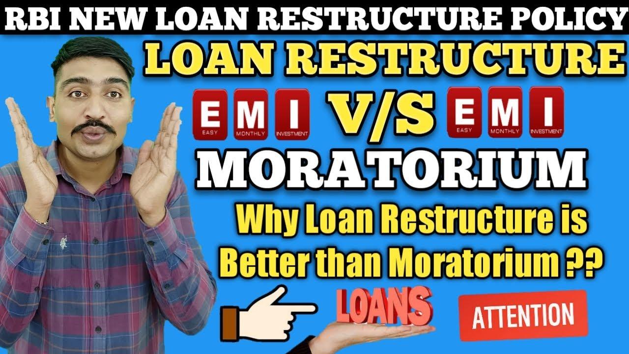 Moratorium Extension 3.0 V/S Loan EMI Restructuring.Loan Restructuring Moratorium से बेहतर क्यों है?