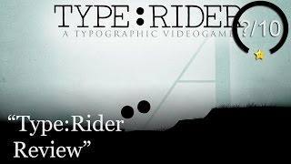 Type Rider Review (Video Game Video Review)