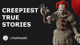 What's The Scariest Story You Know 100% To Be True? (r