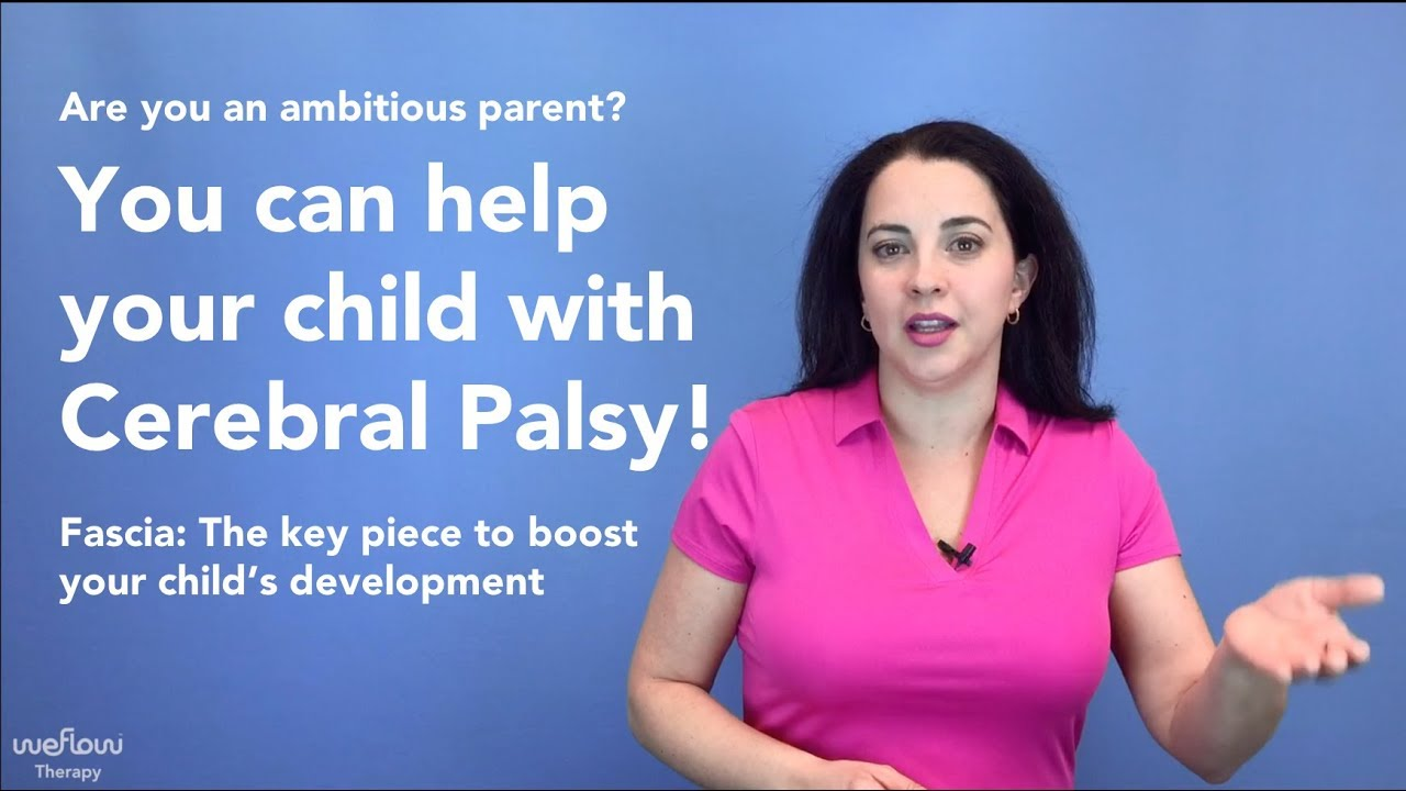WeFlow Therapy for Cerebral Palsy - Fascia: The key piece to boost your child's development.