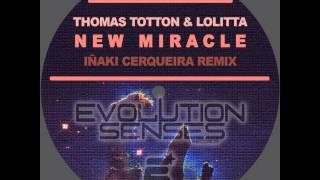 New Miracle - Iñaki Cerqueira remix - Thomas Totton, Lolitta - Evolution Senses Records