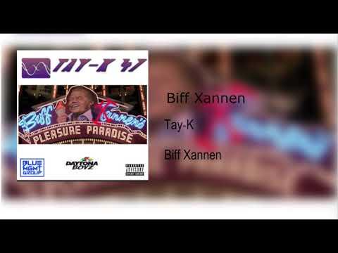 Tay-K - Biff Xannen