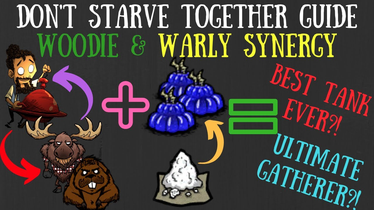 Don T Starve Together Guide The Woodie And Warly Synergy Youtube
