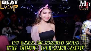 DJ LALA 23 MARET 2019 MP CLUB PEKANBARU