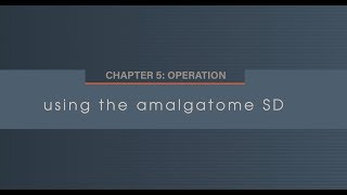 Chapter 5.2 Using the Amalgatome SD