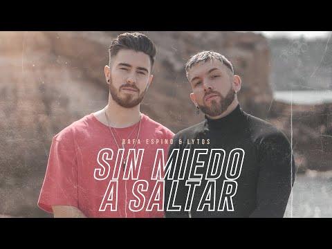 Rafa Espino – Sin miedo a saltar (Letra) ft Lytos