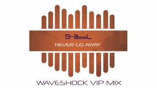 C-BooL - Never Go Away (Waveshock VIP Mix)