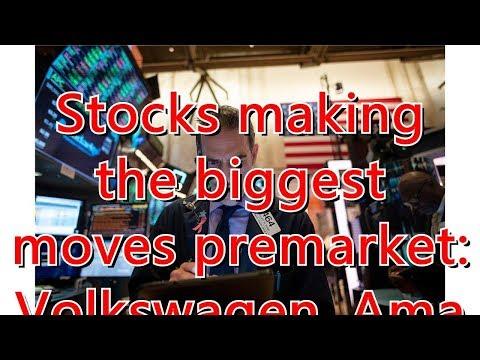 Stocks making the biggest moves premarket: Volkswagen, Amazon, Faceboo...