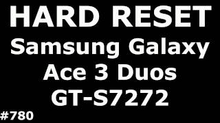 Сброс настроек Samsung Galaxy Ace 3 S7272 (Hard Reset Samsung Galaxy Ace 3 Duos GT-S7272)