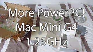 More PowerPC Goodness - Mac Mini G4 1.25GHz