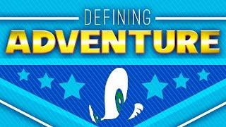DEFINING ADVENTURE – The Adventure Formula