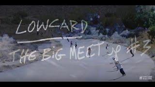 LOWCARD's Big Meet Up #3