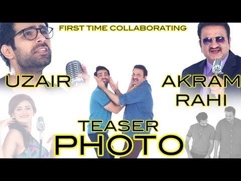 Photo | Akram Rahi | Uzair | Teaser | Latest New Punjabi Video Song 2017