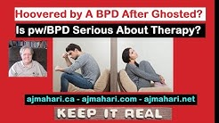 BPD Hoover After Being Ghosted | Is The BPD Serious About Therapy?