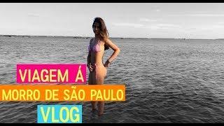 Viagem á Morro de São Paulo - Vlog