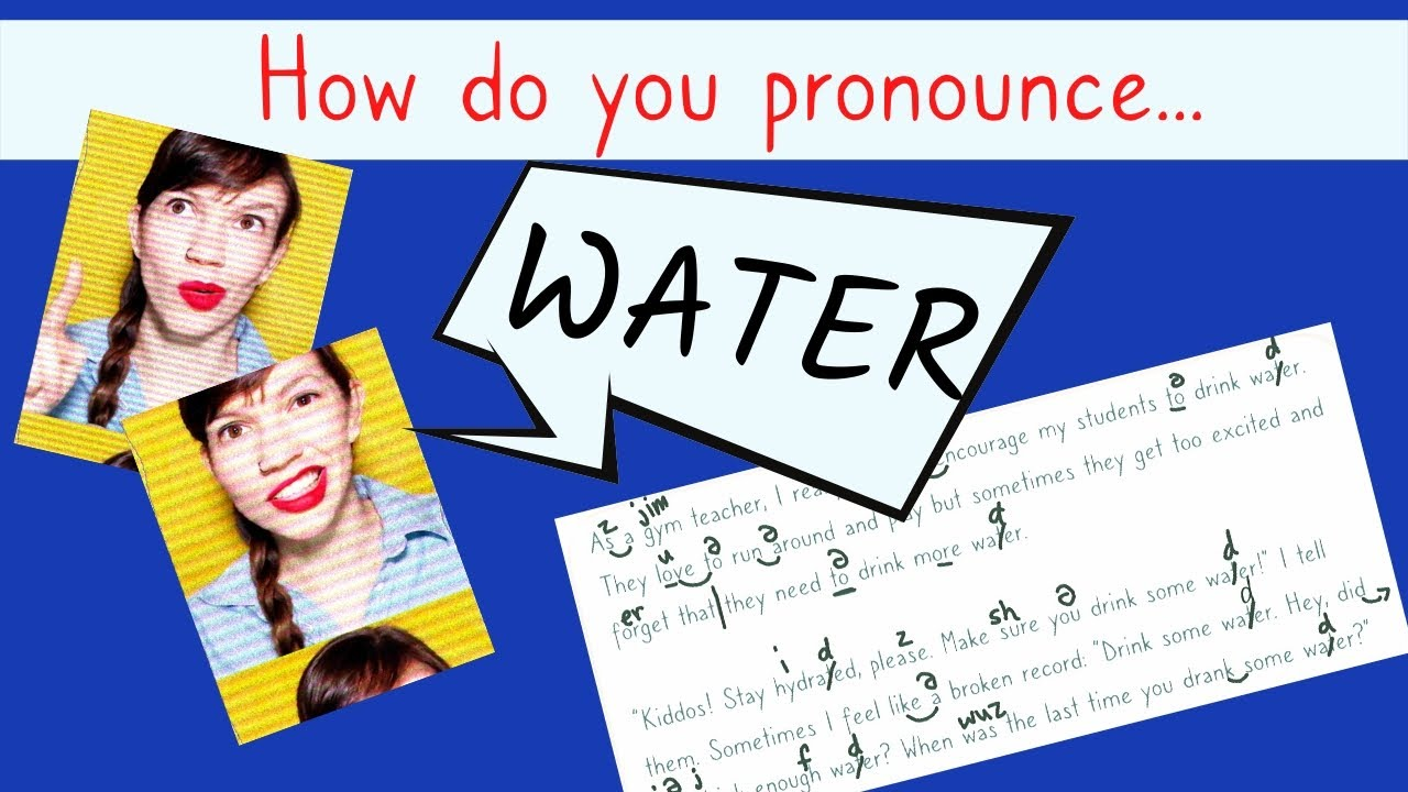 HOW TO PRONOUNCE WATER IN AMERICAN ENGLISH + Practice Paragraphs