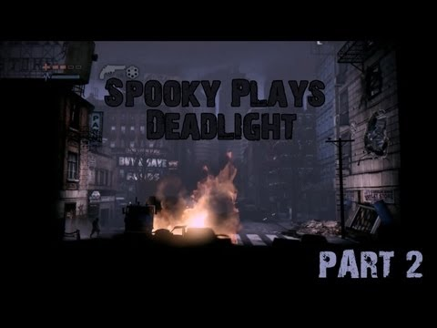 Spooky Plays Deadlight (PART 2)  I scream in ur ears this one..sorry dudes. LOL