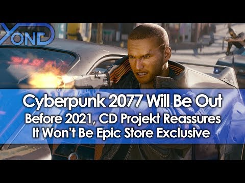 Cyberpunk 2077 Will Be Out Before 2021, CD Projekt Reassures It Won't Be Epic Store Exclusive thumbnail