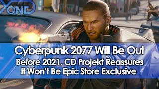 Cyberpunk 2077 Will Be Out Before 2021, CD Projekt Reassures It Won't Be Epic Store Exclusive