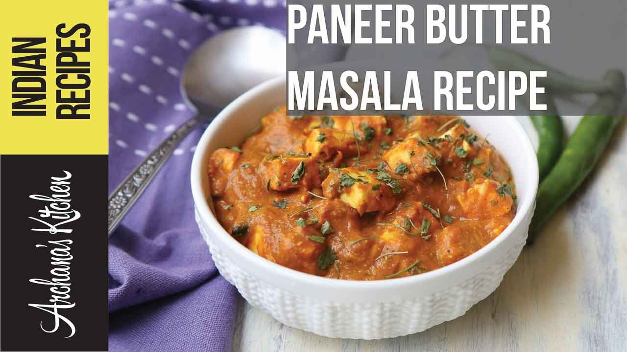 Paneer Butter Masala - Indian Curry Recipes by Archanas ...
