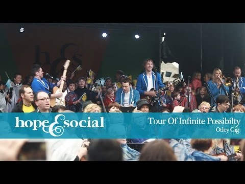 HOPE & SOCIAL | TOUR OF INFINITE POSSIBILITY - EPISODE 13 - OTLEY GIG