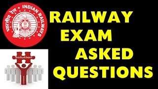 Questions asked in RAILWAY EXAM