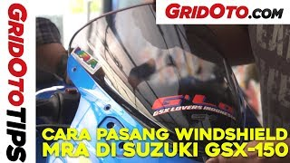 Cara Pasang Windshield MRA di Suzuki GSX-R150 | How To | GridOto Tips
