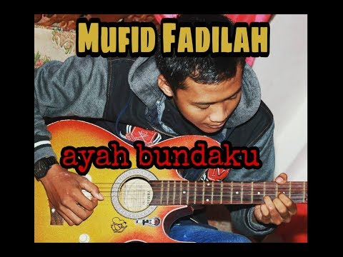 Mufid Ayah Bundaku (official Lirik)