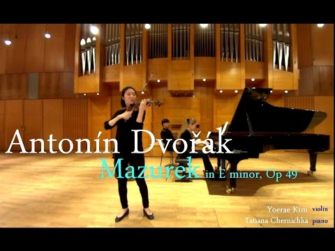 Dvorak Mazurek - Yoerae Kim violin Tatiana Chernichka piano
