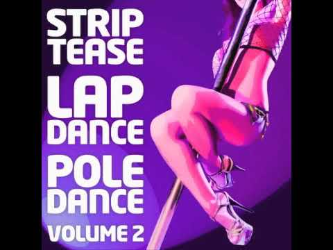 Striptease Lapdance Poledance Vol  II full album