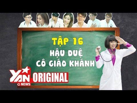 SchoolTV || Tập 16: Hậu Duệ Cô Giáo Khánh | Official
