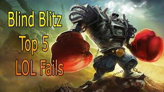 Top 5 lol fails Blind Blitzcrank (league of legends)