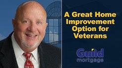 The VA Loan Guy: Where Can Veterans Get a Home Improvement Loan?