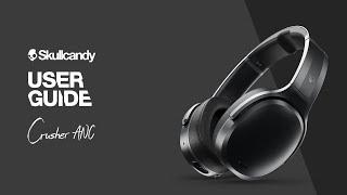 Crusher ANC Headphones | User Guide | Skullcandy