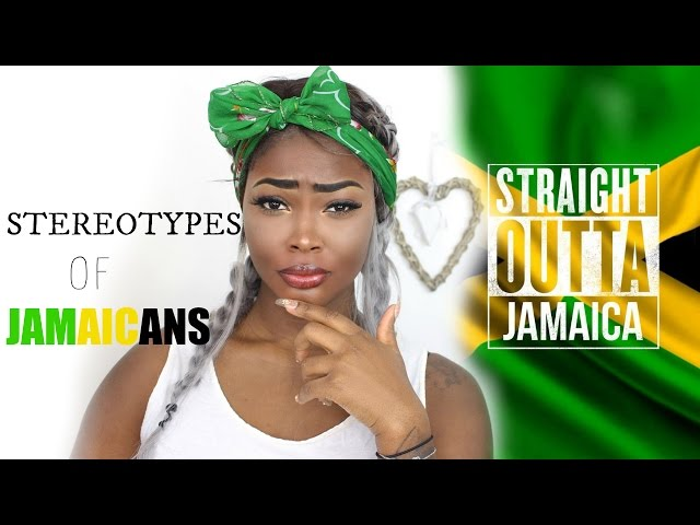 ANNOYING STEREOTYPES OF JAMAICANS! WE NUH LIKE IT!!