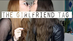 GIRLFRIEND TAG❤ 。◕‿ ◕。