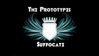 The Prototypes - Suffocate