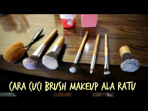 CARA CUCI BRUSH MAKEUP (KUAS MAKE UP) ALA RATU - Mudah, Murah, dan Simple