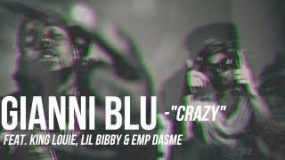 DJ Gianni Blu f/ King Louie, Lil Bibby & EMP DASME - Crazy