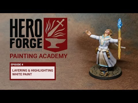 Hero Forge Painting Academy: Ep4 Layering and Highlighting White Paint
