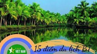Du Lịch Bến Tre | 15 Địa Điểm Du Lịch Đẹp Và Hấp Dẫn Ở Bến Tre | Top Việt Nam