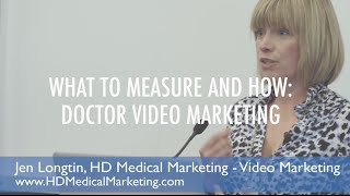 Gambar cover What to Measure and How: Doctor Video Marketing - Longtin Media Group, Jen Longtin