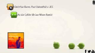 Christian Burns, Paul Oakenfold & JES - As We Collide (Ørjan Nilsen Remix) [Armada Music]