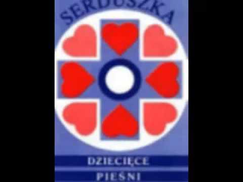 Serduszko - Serduszka - Dziecięce Pieśni Religijne