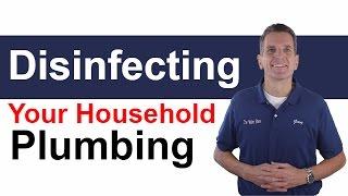 Disinfecting Your Household Plumbing