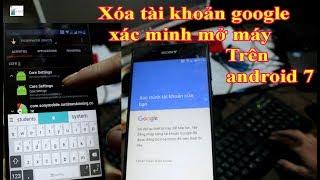 Xóa Tài Khoản google Không Cần Mật Khẩu Bypass account Android 7.0