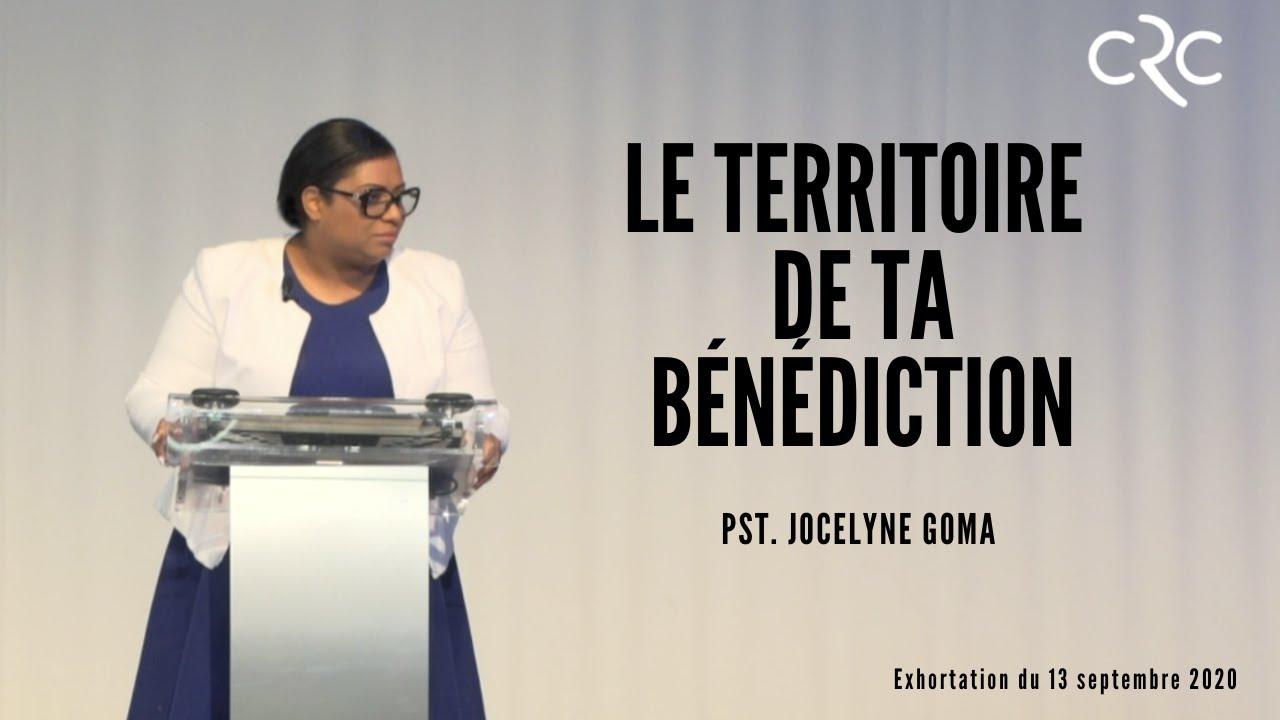 Le territoire de ta bénédiction   Pst. Jocelyne Goma [13 septembre 2020]
