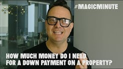 How Much Money Do I Need For a Down Payment on a Property | Magic Minute | Real Estate Tips