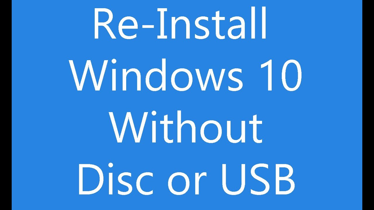 Reinstall Windows 19 Without an Installation Disc or USB